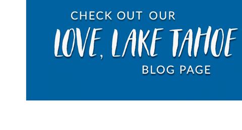 check out love lake tahoe blog