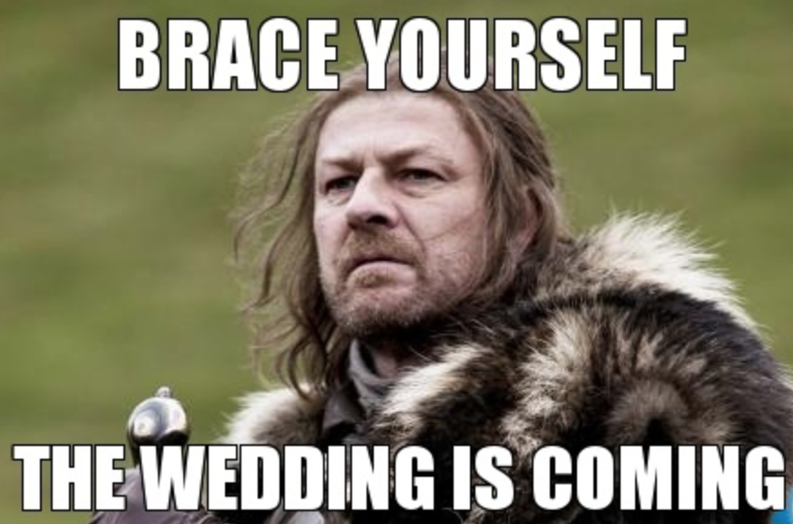 brace yourself wedding meme