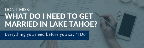 What do I need to get married in Lake Tahoe?