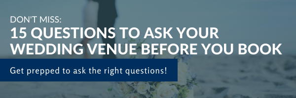 15 QUESTIONS TO ASK YOUR WEDDING VENUE BEFORE YOU BOOK